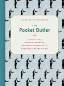 Pocket Butler - A Compact Guide to Modern Manners, Business Etiquette and Everyday Entertaining (2015)