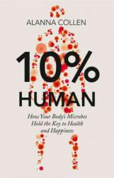 10% Human - Alanna Collen (2015)