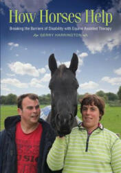 How Horses Help - Breaking the Barriers of Disability with Equine Assisted Therapy (2015)