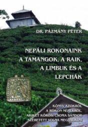Nepáli rokonaink a Tamangok, a Raik, a Limbuk és a Lepchák (2015)