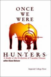 Once We Were Hunters: A Study of the Evolution of Vascular Disease (2001)