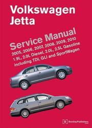 Volkswagen Jetta Service Manual: 2005, 2006, 2007, 2008, 2009, 2010: 1.9L, 2.0L Diesel, 2.0L, 2.5L Gasoline Including TDI, GLI and SportWagen (ISBN: 9780837616162)