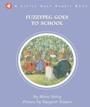 Little Grey Rabbit: Fuzzypeg Goes to School (2015)