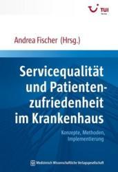 Servicequalität und Patientenzufriedenheit im Krankenhaus - Andrea Fischer (2015)