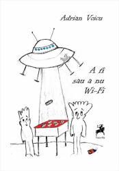 A fi sau a nu Wi-Fi (ISBN: 9786066644624)