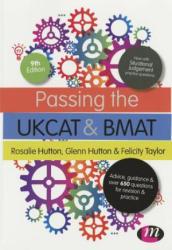 Passing the UKCAT and BMAT - Rosalie Hutton, Glenn Hutton, Felicity Taylor (2015)
