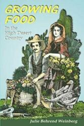 Growing Food in the High Desert Country (ISBN: 9780865340664)