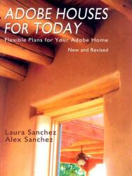 Adobe Houses for Today: Flexible Plans for Your Adobe Home (ISBN: 9780865346628)