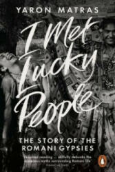 I Met Lucky People - The Story of the Romani Gypsies (2015)