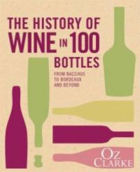 History of Wine in 100 Bottles - Oz Clarke (2015)