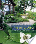 Energy-Wise Landscape Design - A New Approach for Your Home and Garden (ISBN: 9780865716537)