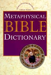 Metaphysical Bible Dictionary (ISBN: 9780871590671)