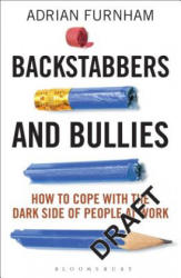 Backstabbers and Bullies - Adrian Furnham (2015)