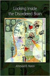 Looking Inside the Disordered Mind - Ahmad Hariri (2015)