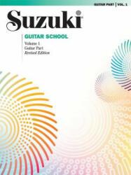 Suzuki Guitar School, Guitar - Seth Himmelhoch, Andrew Lafreniere, Louis Brown (ISBN: 9780874873887)