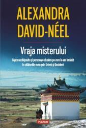 Vraja misterului. Fapte neobişnuite şi personaje ciudate pe care le-am întîlnit în călătoriile mele prin Orient şi Occident (ISBN: 9789734653188)
