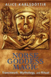 Norse Goddess Magic - Trancework, Mythology, and Ritual (2015)