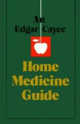 Edgar Cayce Home Medicine Guide (ISBN: 9780876041390)