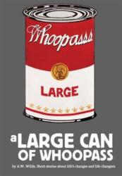 Large Can of Whoopass (2014)