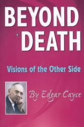Beyond Death - Edgar Cayce (ISBN: 9780876045299)