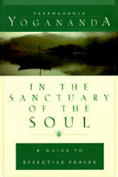 In the Sanctuary of the Soul: A Guide to Effective Prayer (ISBN: 9780876121719)