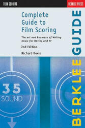 Complete Guide to Film Scoring: The Art and Business of Writing Music for Movies and TV (ISBN: 9780876391099)