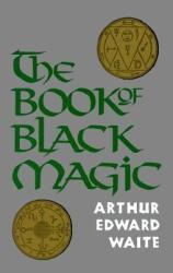 The Book of Black Magic (ISBN: 9780877282075)