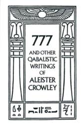 777 & Other Qabalistic Wrtings - Aleister Crowley (ISBN: 9780877286707)
