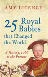 25 Royal Babies That Changed the World (2015)