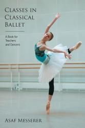 Classes in Classical Ballet (ISBN: 9780879103446)