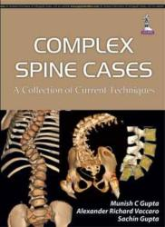 Complex Spine Cases: A Collection of Current Techniques (2014)