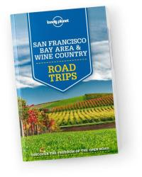 San Francisco Bay Area & Wine Country Road Trips - Lonely Planet (2015)