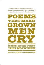 Poems That Make Grown Men Cry: 100 Men on the Words That Move Them (2015)
