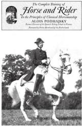 Complete Training of Horse and Rider in the Principles of Cl - Alois Podhajsky (ISBN: 9780879802356)