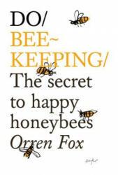 Do Beekeeping - The Secret to Happy Honey Bees (2015)