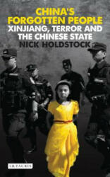 China's Forgotten People - Xinjiang, Terror and the Chinese State (2015)