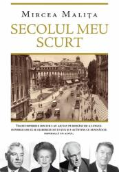Secolul Meu Scurt - Mircea Malita (ISBN: 9786066098328)