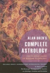 Alan Oken's Complete Astrology - The Classic Guide to Modern Astrology (ISBN: 9780892541256)
