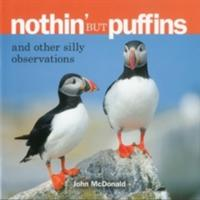 Nothin' But Puffins: And Other Silly Observations (ISBN: 9780892725472)