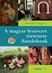 A magyar festészet története fiataloknak (2015)