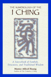 Numerology of the I Ching - Alfred Huang (ISBN: 9780892818112)