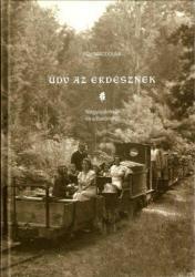 Üdv az erdésznek - Nagyapánkról és a Bakonyról - Dobó Jenő erdőmérnök életútjának fejezetei (ISBN: 9789631200423)