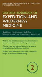 Oxford Handbook of Expedition and Wilderness Medicine - Chris Johnson, Sarah R. Anderson, Jon Dallimore, Shane Winser, David Warrell, Chris Imray, James Moore (2015)