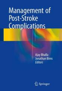 Management of Post-Stroke Complications - Ajay Bhalla, Jonathan Birns (2015)