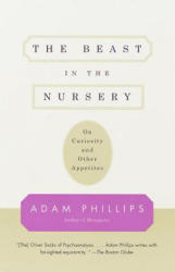 The Beast in the Nursery: On Curiosity and Other Appetites (1999)