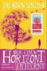 Lori Nelson Spielman: Nur einen Horizont entfernt (2015)
