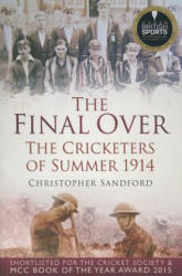 Final Over: The Cricketers of Summer 1914 (2015)