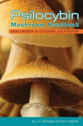 Psilocybin Mushroom Handbook: Easy Indoor Outdoor Cultivation (ISBN: 9780932551719)