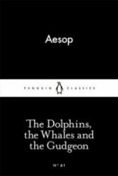 Dolphins, the Whales and the Gudgeon - Aesop (ISBN: 9780141398433)