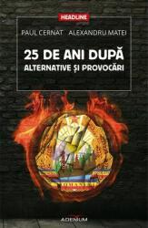 25 de ani după. Alternative și provocări (2015)